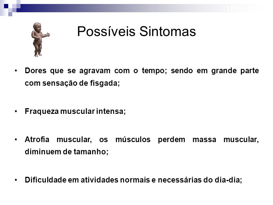 Possíveis Sintomas LER / DORT