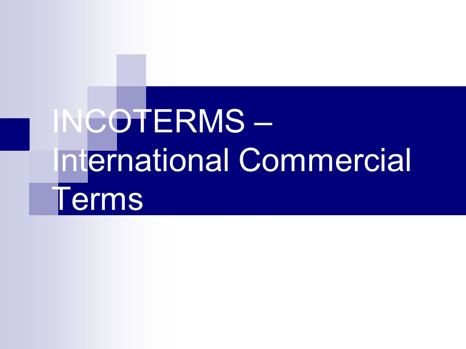 INCOTERMS – International Commercial Terms