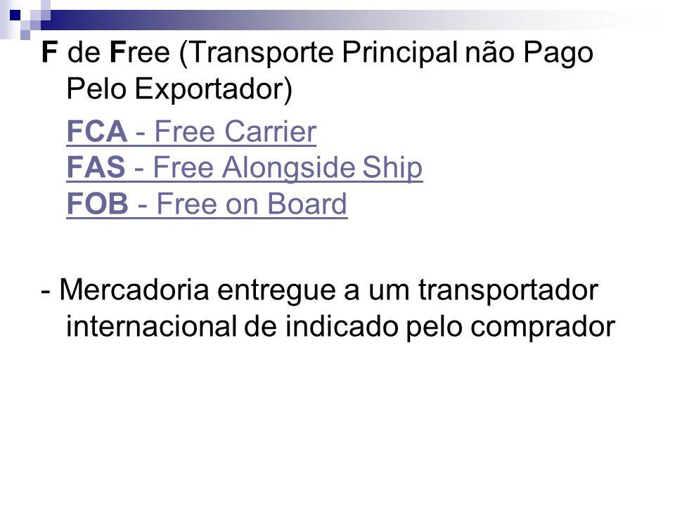 F de Free (Transporte Principal não Pago Pelo Exportador)