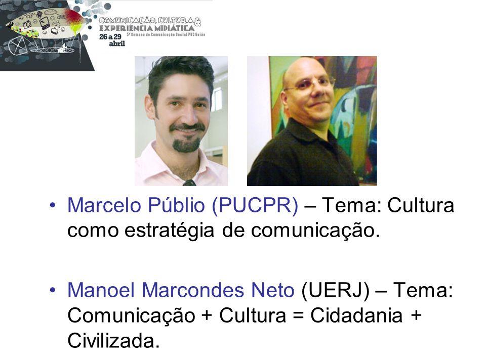 Marcelo Públio (PUCPR) – Tema: Cultura como estratégia de comunicação.