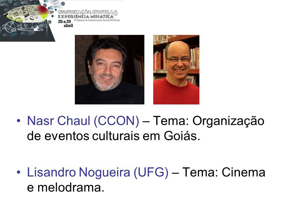 Nasr Chaul (CCON) – Tema: Organização de eventos culturais em Goiás.