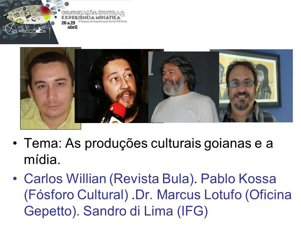 Tema: As produções culturais goianas e a mídia.
