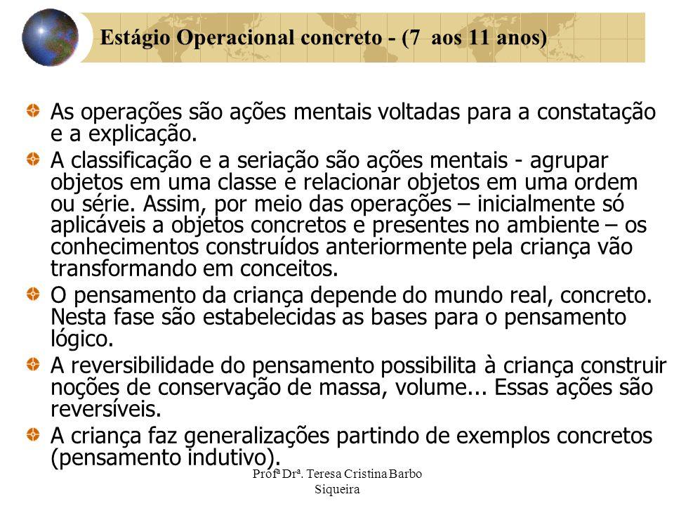 Estágio Operacional concreto - (7 aos 11 anos)