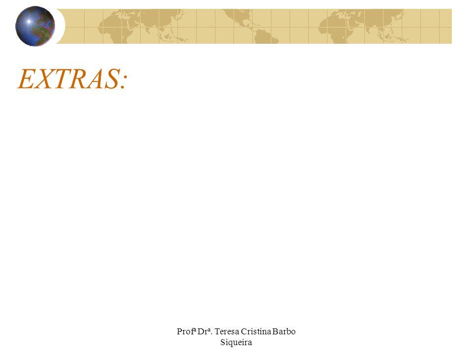 Profª Drª. Teresa Cristina Barbo Siqueira