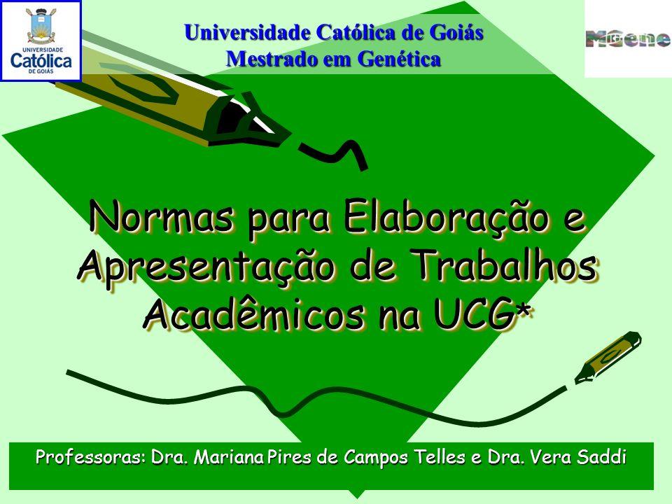 Normas para Elaboração e Apresentação de Trabalhos Acadêmicos na UCG*
