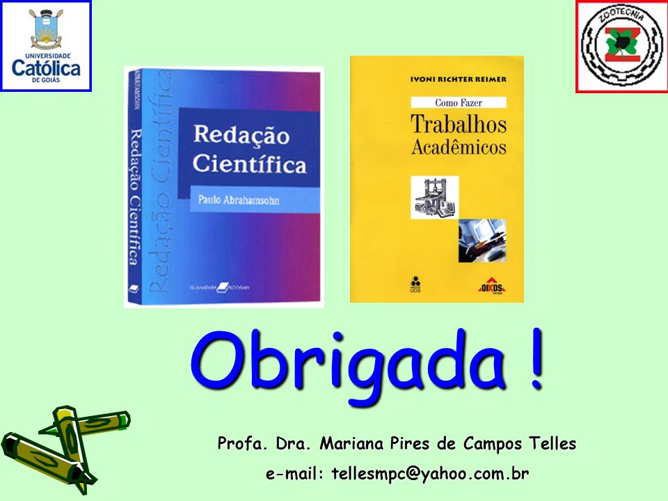 Obrigada ! Profa. Dra. Mariana Pires de Campos Telles