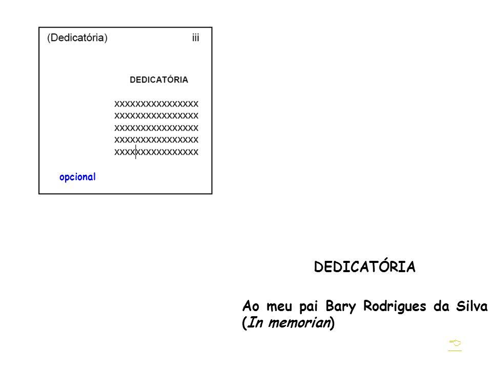  DEDICATÓRIA Ao meu pai Bary Rodrigues da Silva (In memorian)