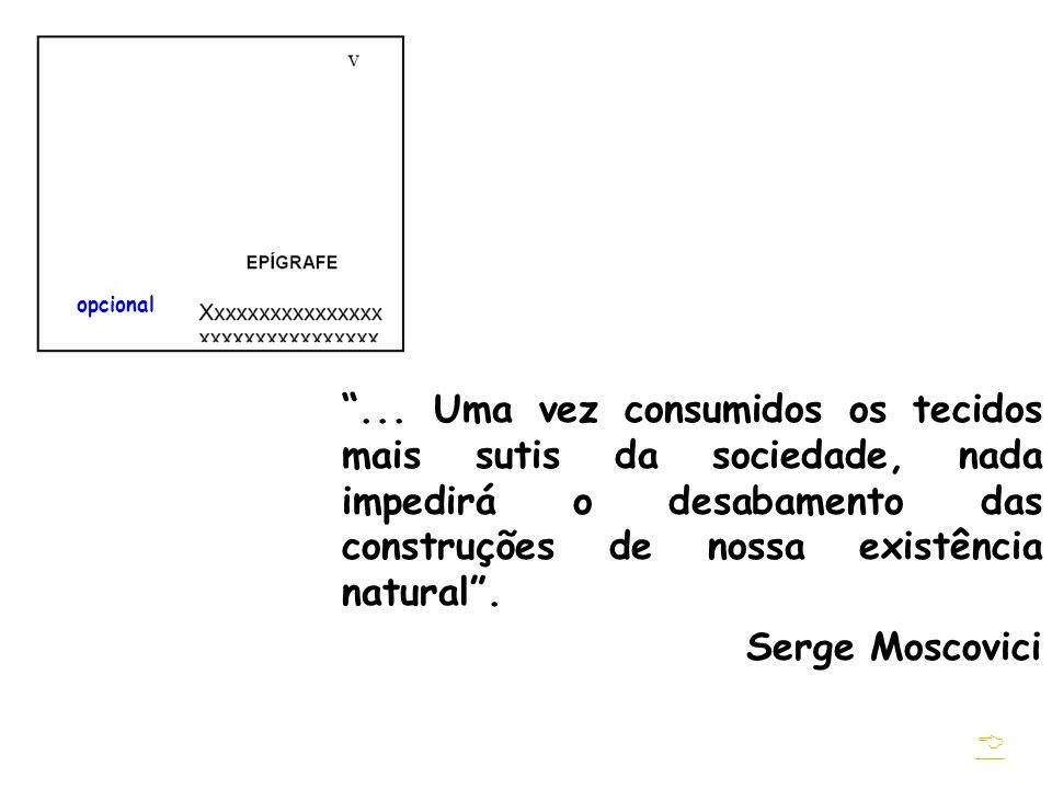 ... Uma vez consumidos os tecidos mais sutis da sociedade, nada impedirá o desabamento das construções de nossa existência natural .