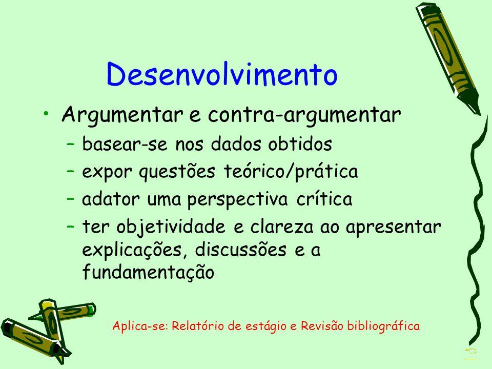 Desenvolvimento Argumentar e contra-argumentar