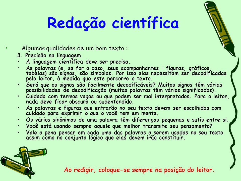 Redação científica Algumas qualidades de um bom texto :