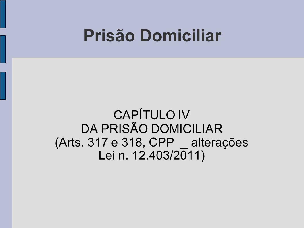 (Arts. 317 e 318, CPP _ alterações