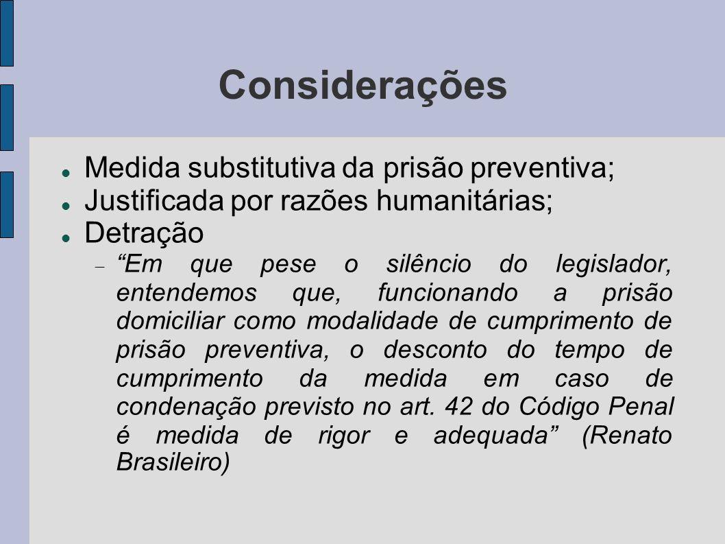 Considerações Medida substitutiva da prisão preventiva;