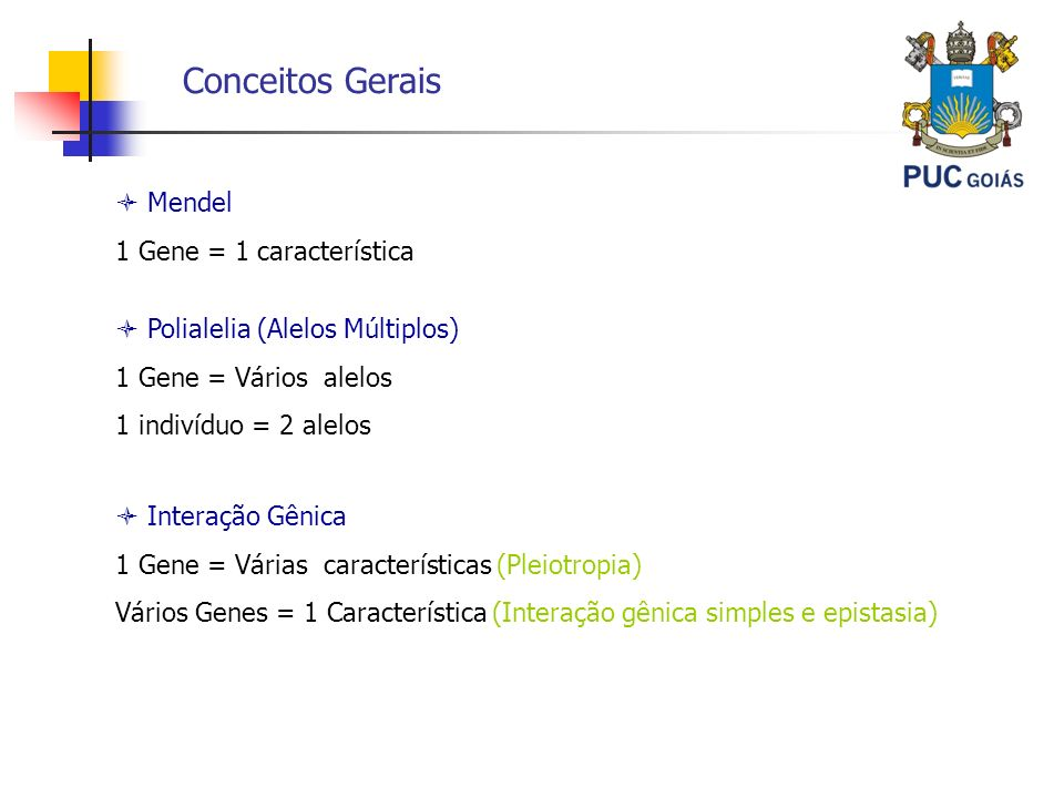 Conceitos Gerais  Mendel 1 Gene = 1 característica