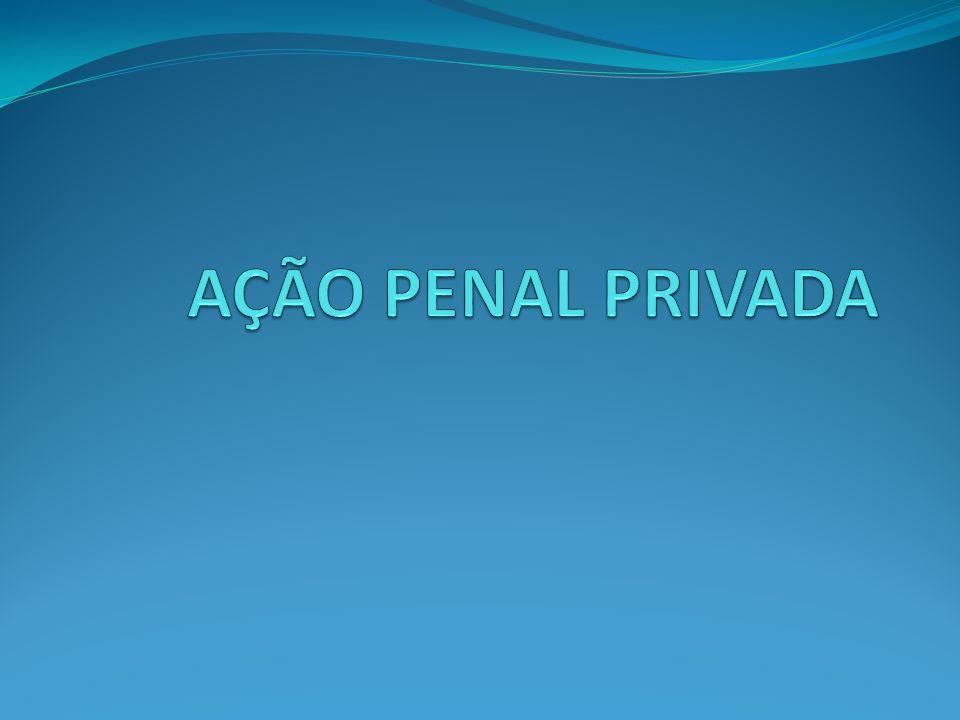 AÇÃO PENAL PRIVADA