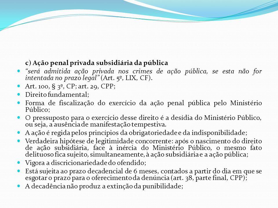 c) Ação penal privada subsidiária da pública