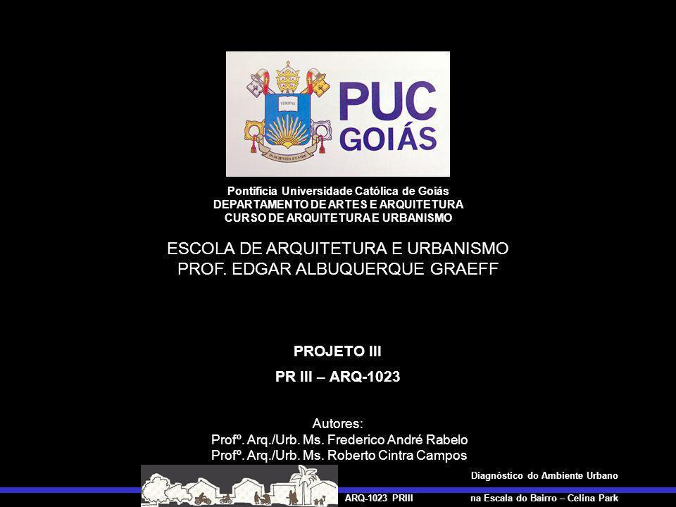 ESCOLA DE ARQUITETURA E URBANISMO PROF. EDGAR ALBUQUERQUE GRAEFF