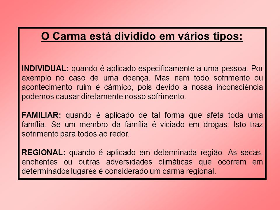 O Carma está dividido em vários tipos: