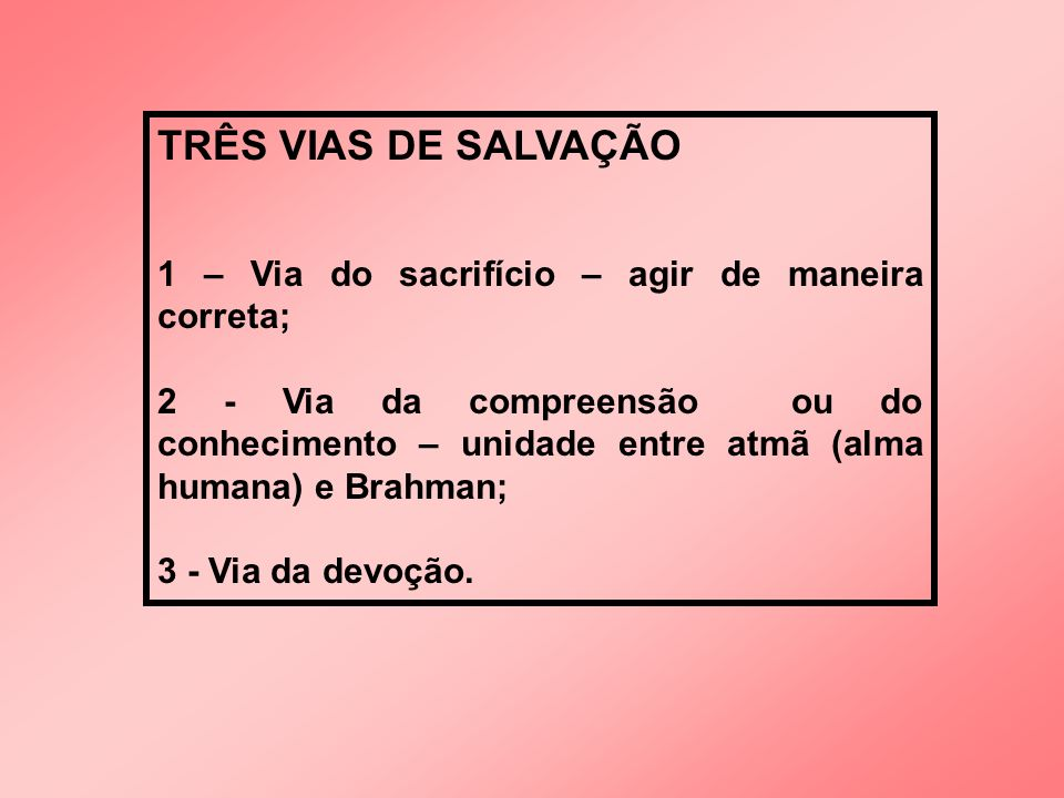 TRÊS VIAS DE SALVAÇÃO 1 – Via do sacrifício – agir de maneira correta;