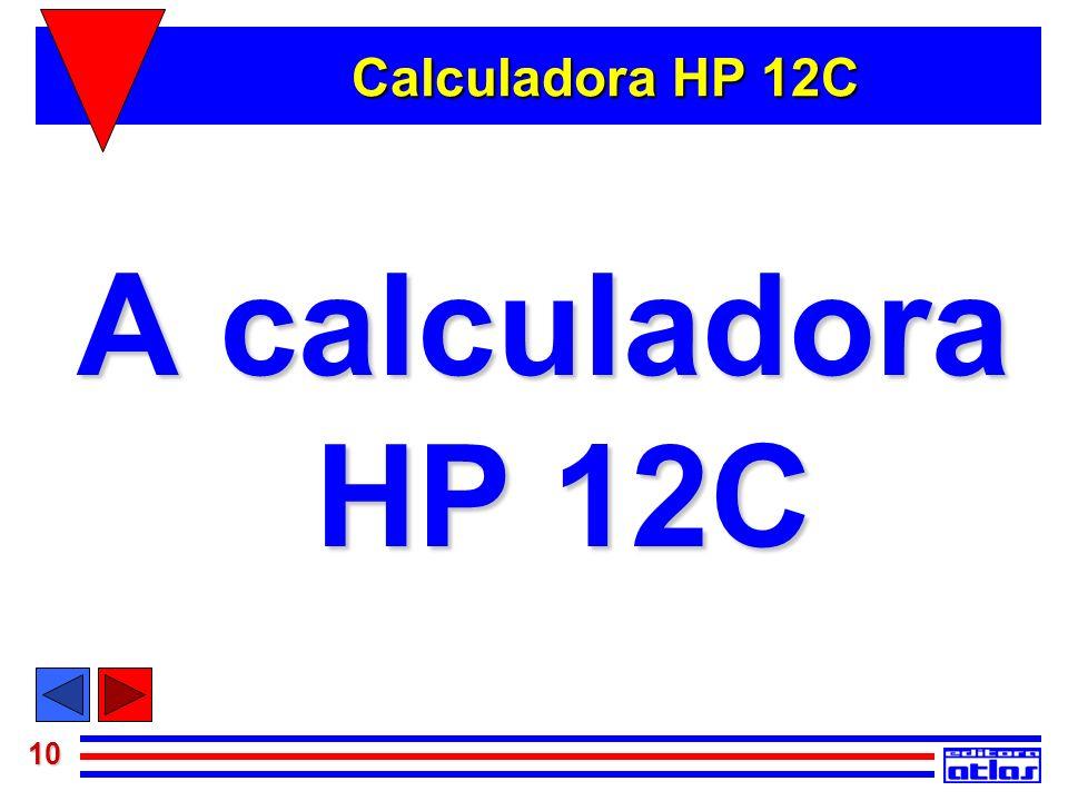 Calculadora HP 12C A calculadora HP 12C