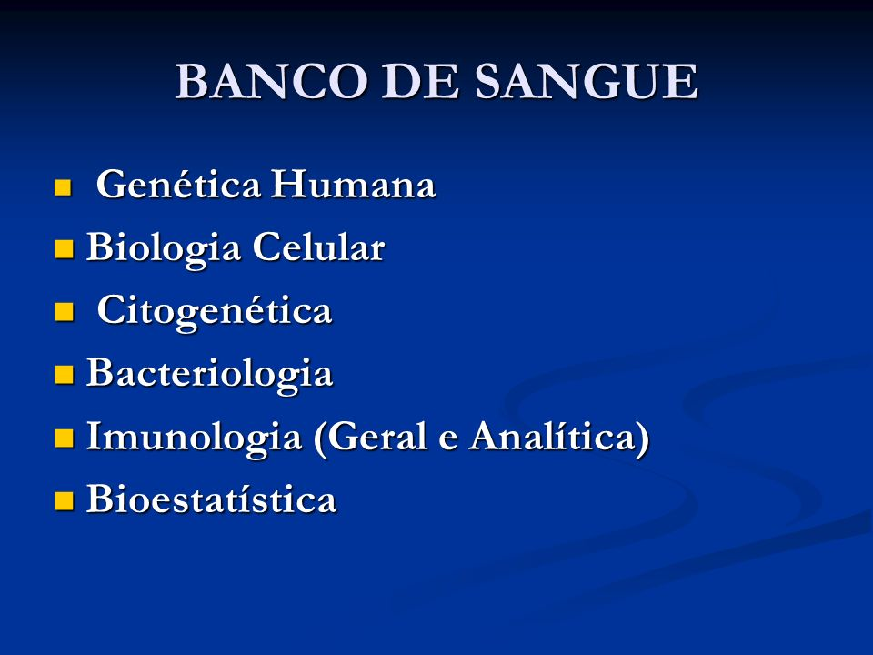 BANCO DE SANGUE Biologia Celular Citogenética Bacteriologia