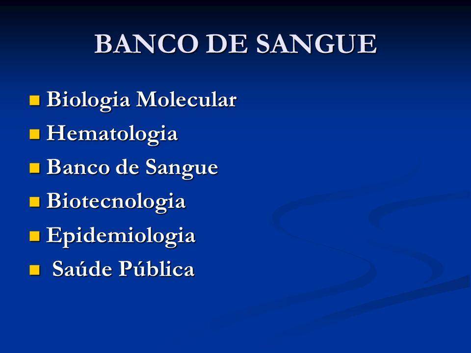 BANCO DE SANGUE Biologia Molecular Hematologia Banco de Sangue