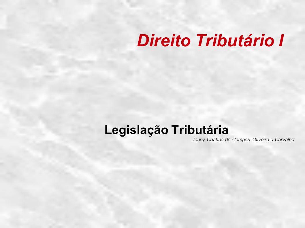 Legislação Tributária Ianny Cristina de Campos Oliveira e Carvalho