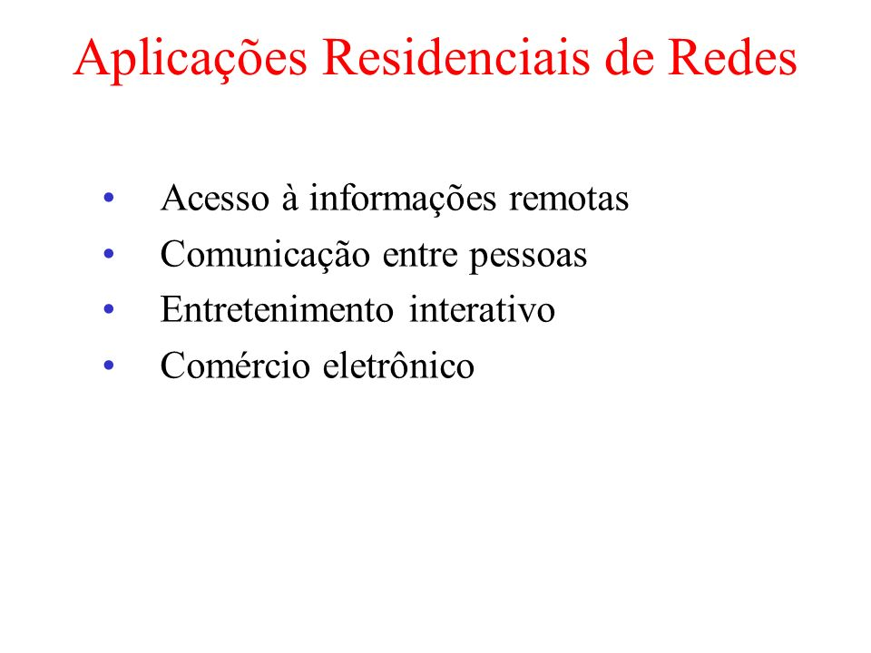 Aplicações Residenciais de Redes