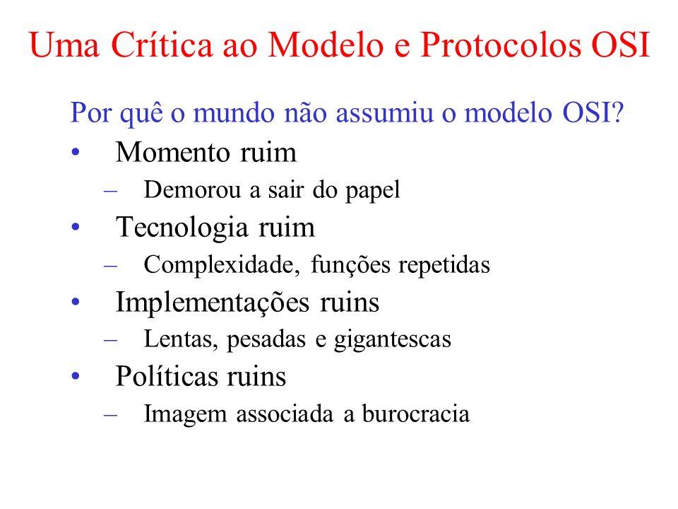 Uma Crítica ao Modelo e Protocolos OSI