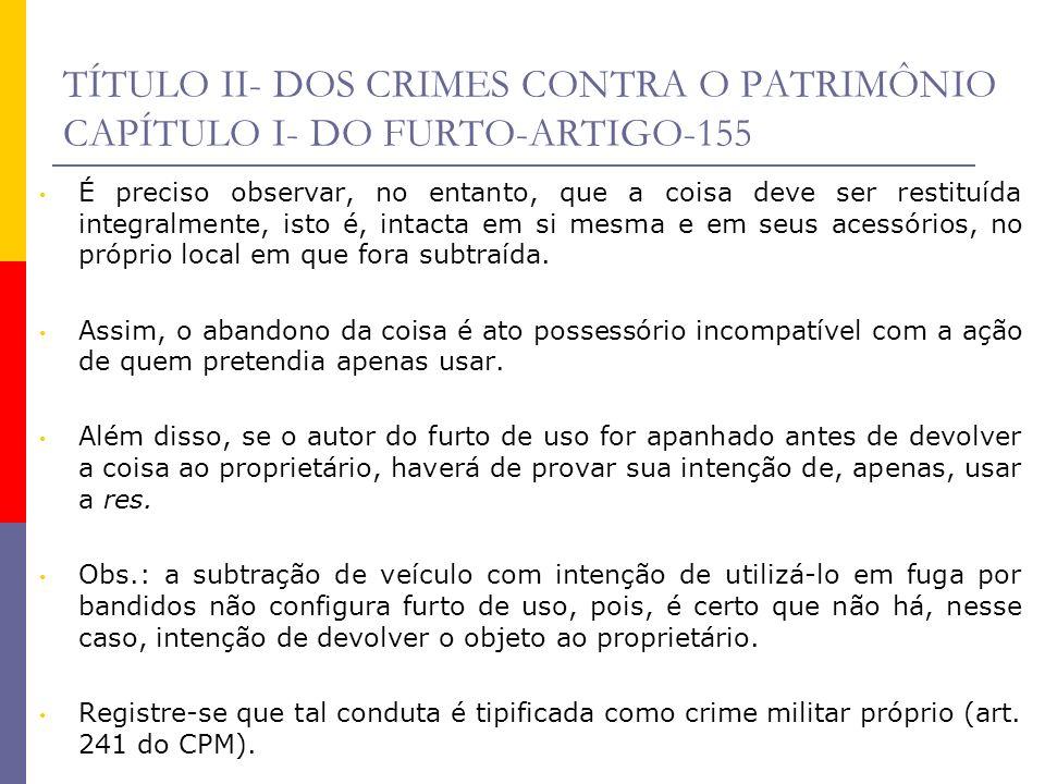 TÍTULO II- DOS CRIMES CONTRA O PATRIMÔNIO CAPÍTULO I- DO FURTO-ARTIGO-155