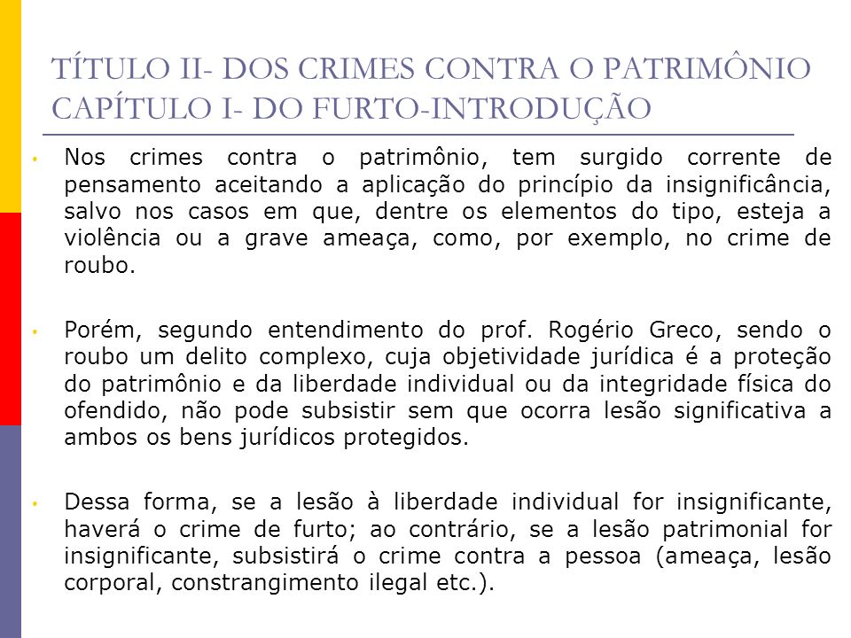 TÍTULO II- DOS CRIMES CONTRA O PATRIMÔNIO CAPÍTULO I- DO FURTO-INTRODUÇÃO