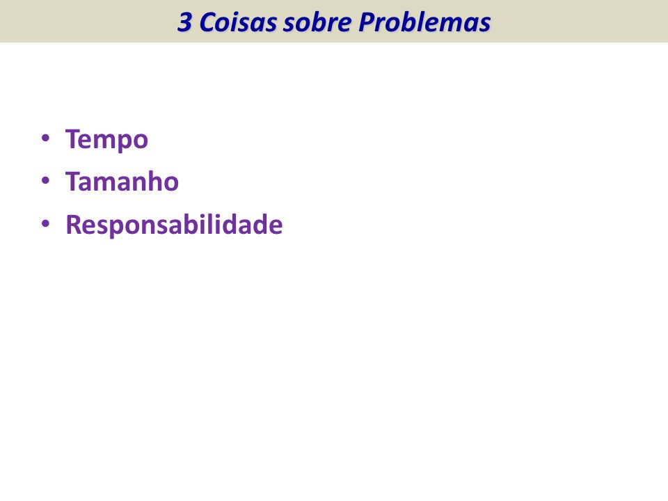 3 Coisas sobre Problemas