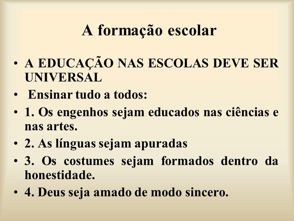 A formação escolar A EDUCAÇÃO NAS ESCOLAS DEVE SER UNIVERSAL