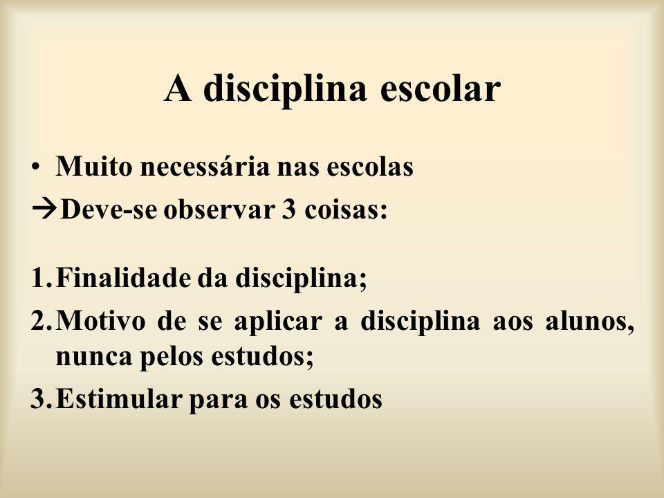 A disciplina escolar Muito necessária nas escolas