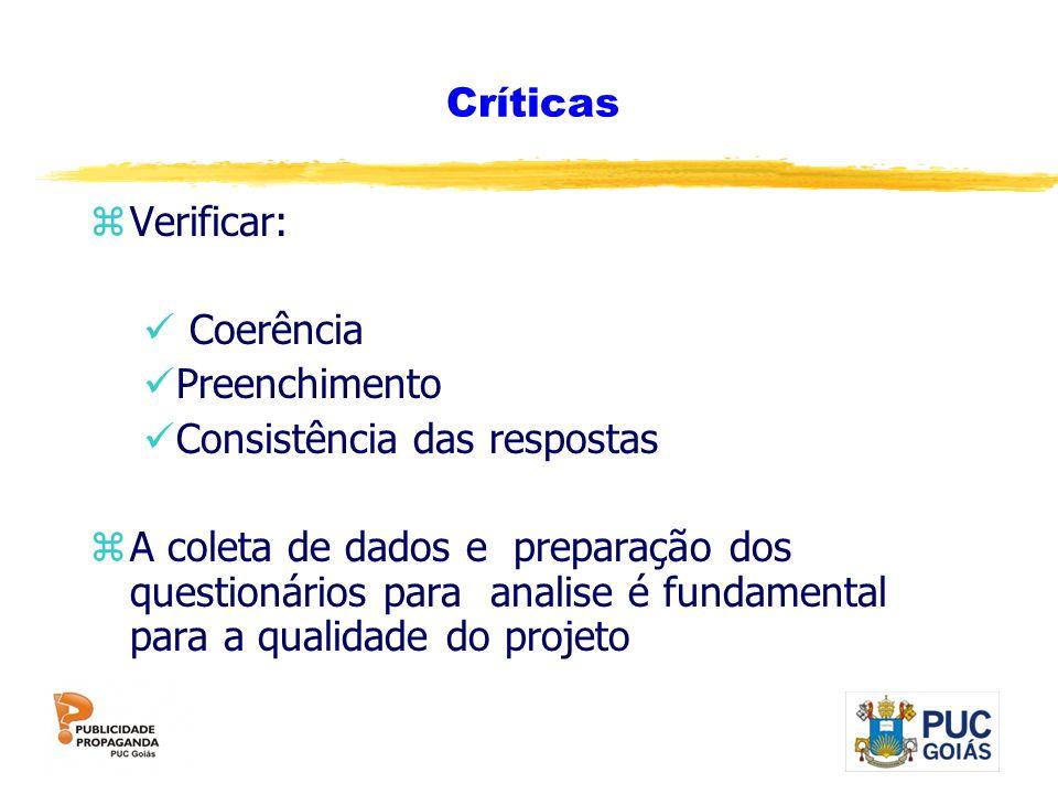 Críticas Verificar: Coerência. Preenchimento. Consistência das respostas.
