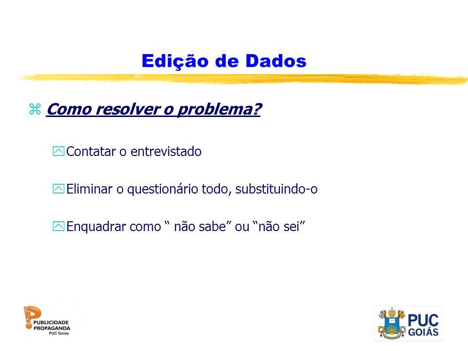 Edição de Dados Edição de Dados Como resolver o problema