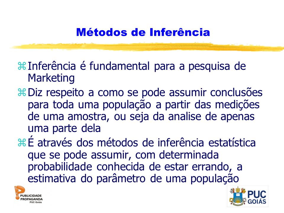 Métodos de Inferência Inferência é fundamental para a pesquisa de Marketing.