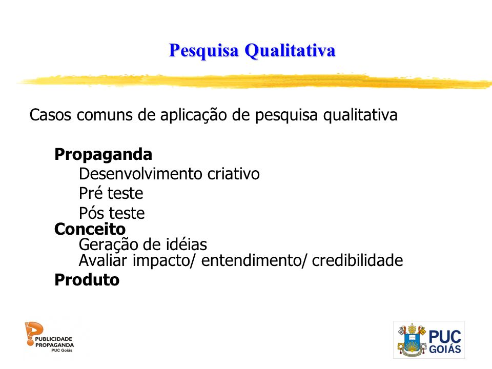 Pesquisa Qualitativa Casos comuns de aplicação de pesquisa qualitativa
