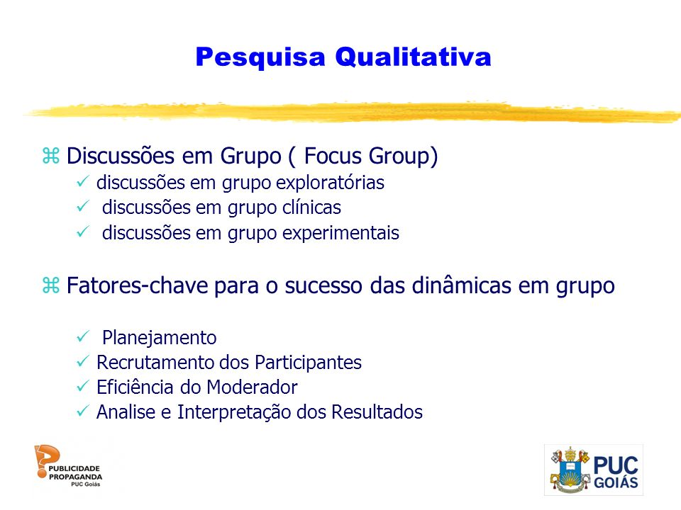Pesquisa Qualitativa Discussões em Grupo ( Focus Group)