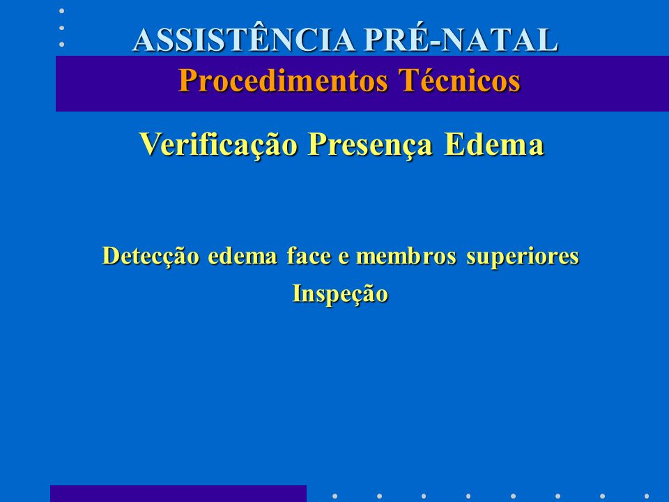 ASSISTÊNCIA PRÉ-NATAL Procedimentos Técnicos