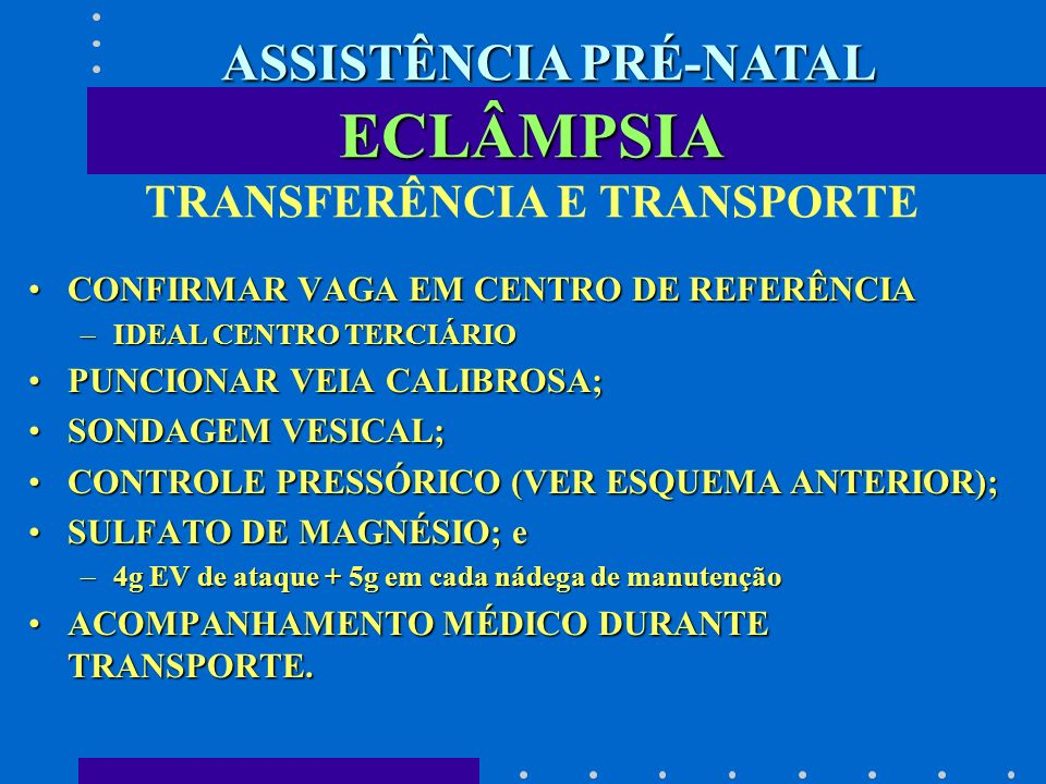 ECLÂMPSIA TRANSFERÊNCIA E TRANSPORTE