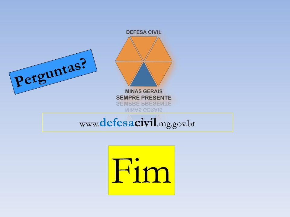 Perguntas www.defesacivil.mg.gov.br Fim