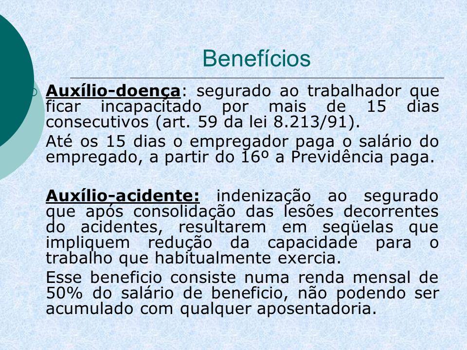 BenefíciosAuxílio-doença: segurado ao trabalhador que ficar incapacitado por mais de 15 dias consecutivos (art. 59 da lei 8.213/91).