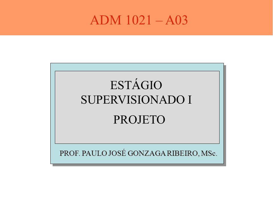 ADM 1021 – A03 ESTÁGIO SUPERVISIONADO I PROJETO