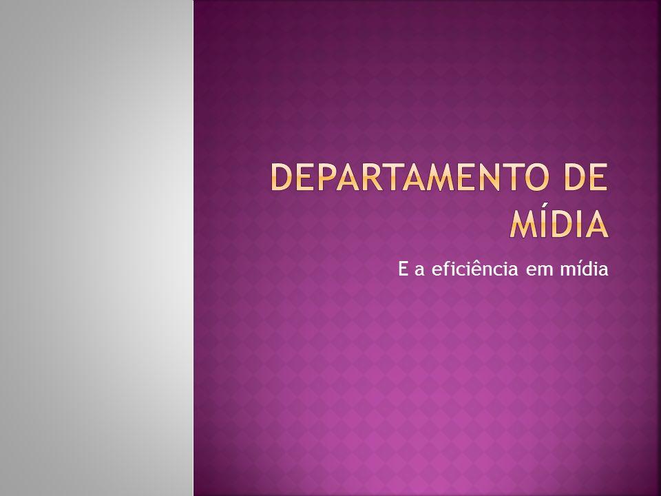 Departamento de Mídia E a eficiência em mídia
