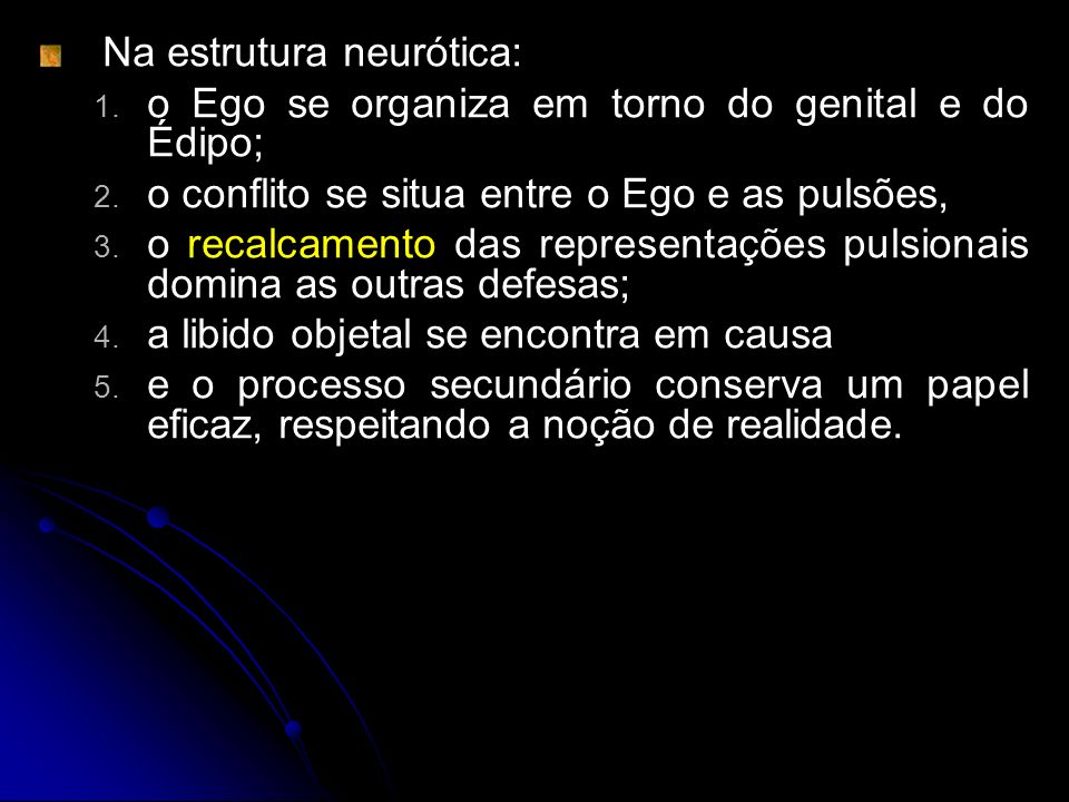 Na estrutura neurótica: