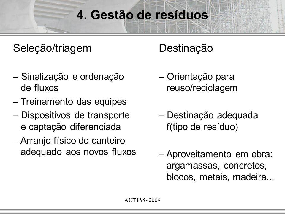 4. Gestão de resíduos Seleção/triagem Destinação