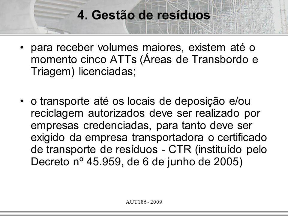 4. Gestão de resíduos para receber volumes maiores, existem até o momento cinco ATTs (Áreas de Transbordo e Triagem) licenciadas;