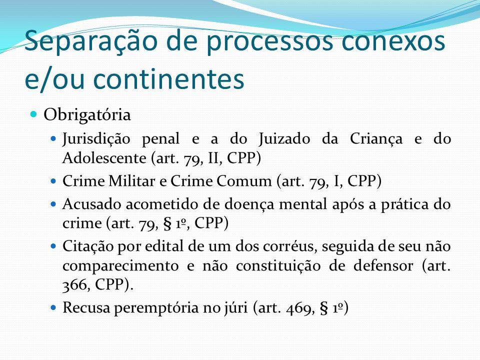 Separação de processos conexos e/ou continentes