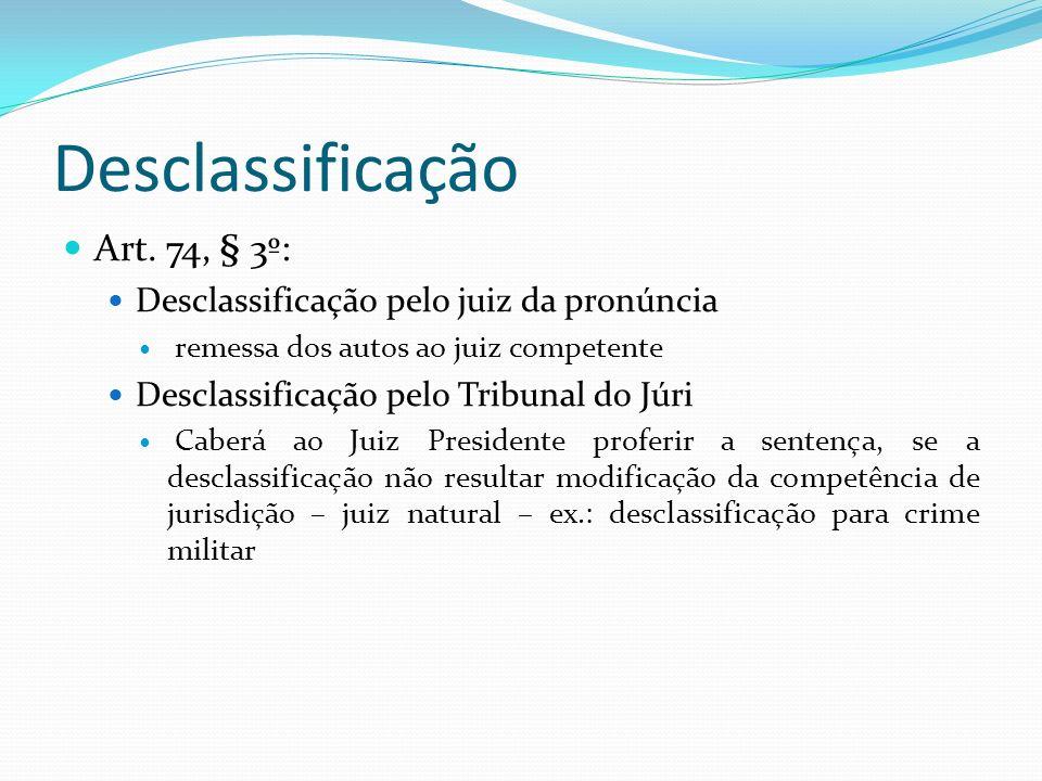 Desclassificação Art. 74, § 3º: