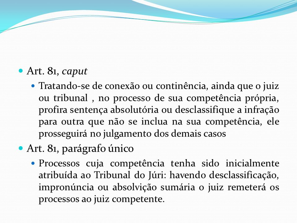 Art. 81, caput Art. 81, parágrafo único